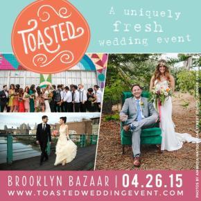 Toasted, Brooklyn, Wedding Event, Wedding Expo, Unique, Offbeat, Fun, Brooklyn Bazaar, Brooklyn Bride, Brooklyn Wedding, Brooklyn Wedding Photographer