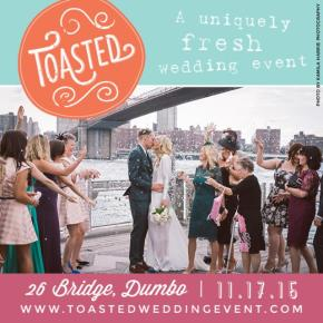 Toasted, Brooklyn, Toasted Wedding Event, 26 Bridge, DUMBO